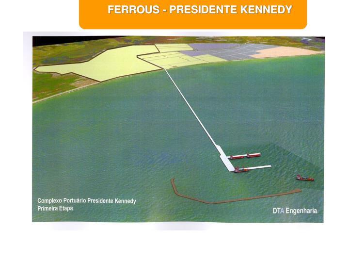 FERROUS - PRESIDENTE KENNEDY