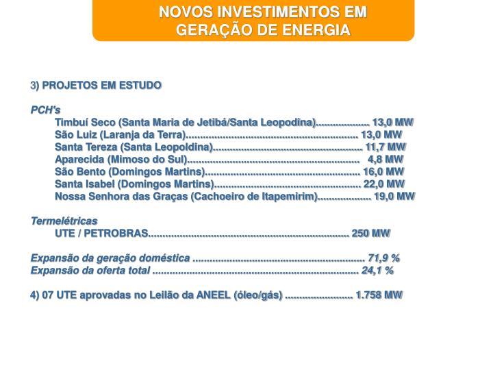 NOVOS INVESTIMENTOS EM GERAÇÃO DE ENERGIA