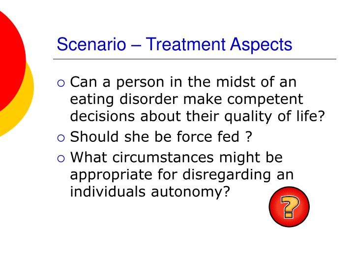 Scenario – Treatment Aspects