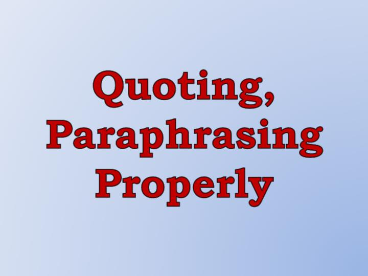 Quoting paraphrasing properly