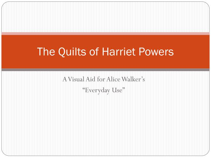 The quilts of harriet powers