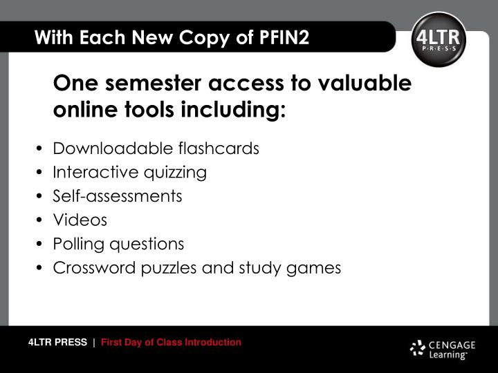 With Each New Copy of PFIN2