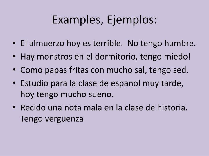 Examples, Ejemplos: