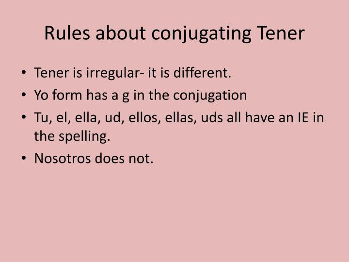 Rules about conjugating Tener