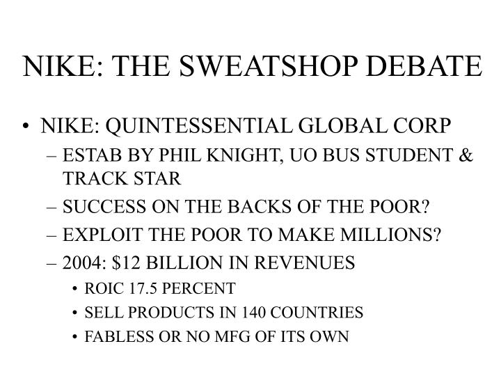 NIKE: THE SWEATSHOP DEBATE