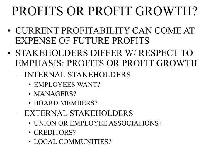 PROFITS OR PROFIT GROWTH?