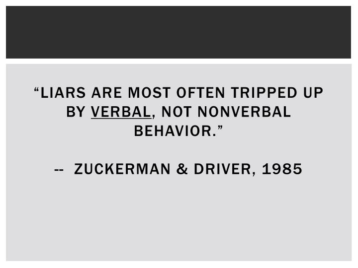 """""""Liars are most often tripped up by"""