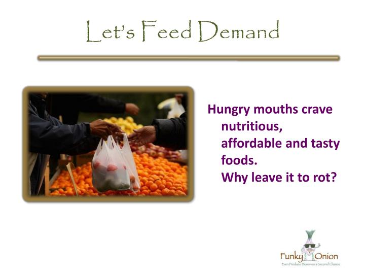 Let's Feed Demand