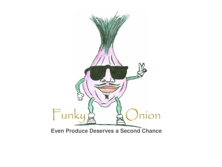 Funky               Onion