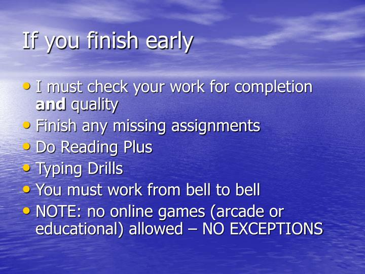If you finish early