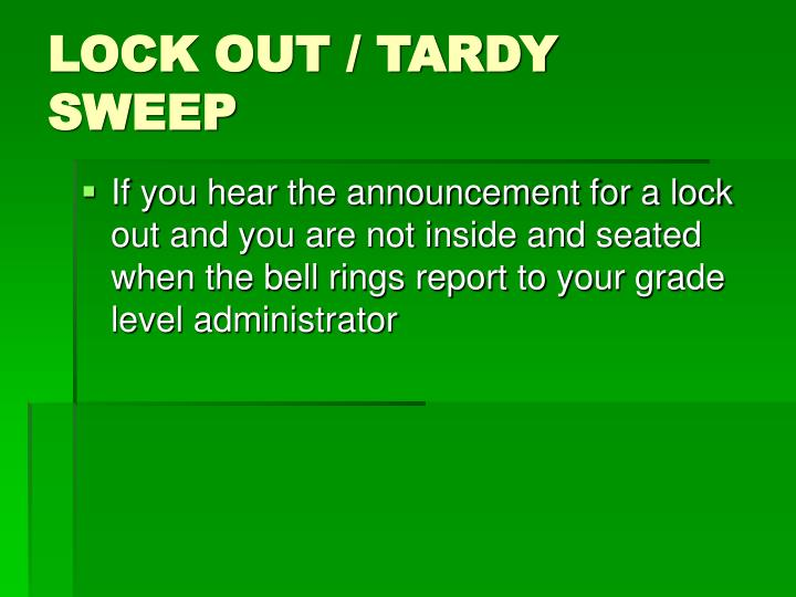 LOCK OUT / TARDY SWEEP