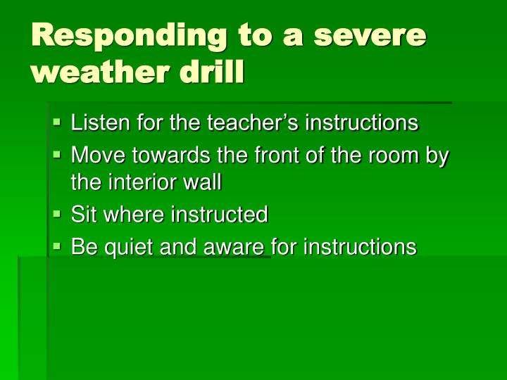 Responding to a severe weather drill