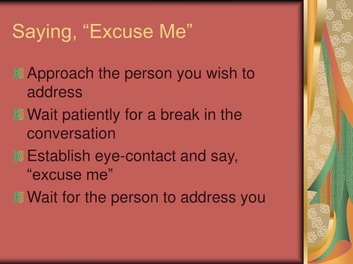 """Saying, """"Excuse Me"""""""