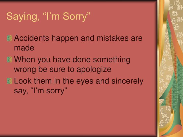 "Saying, ""I'm Sorry"""