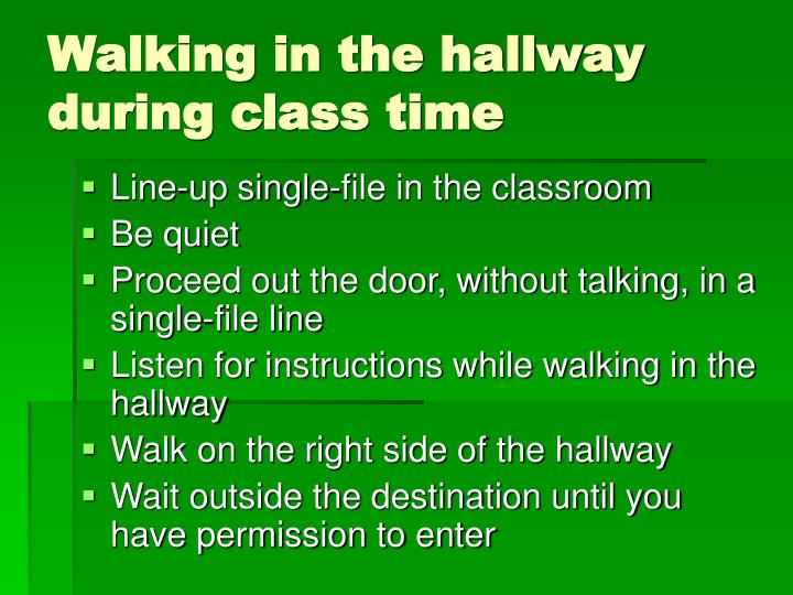 Walking in the hallway during class time