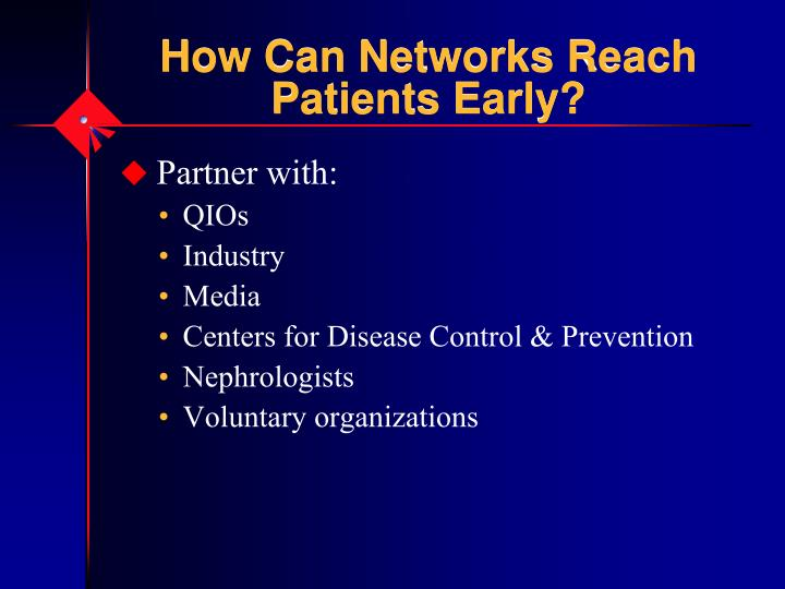 How Can Networks Reach Patients Early?