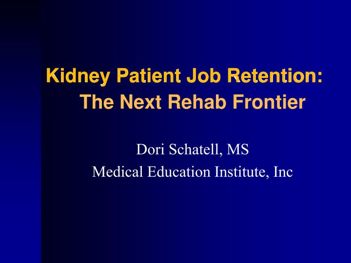 Kidney patient job retention