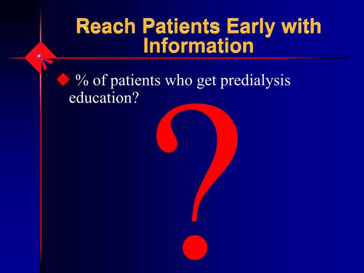 Reach Patients Early with Information