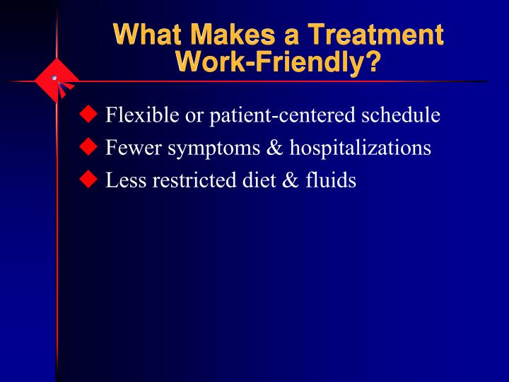 What Makes a Treatment Work-Friendly?