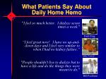 what patients say about daily home hemo