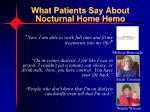what patients say about nocturnal home hemo
