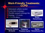 work friendly treatments ccpd