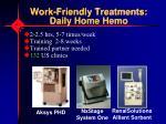 work friendly treatments daily home hemo