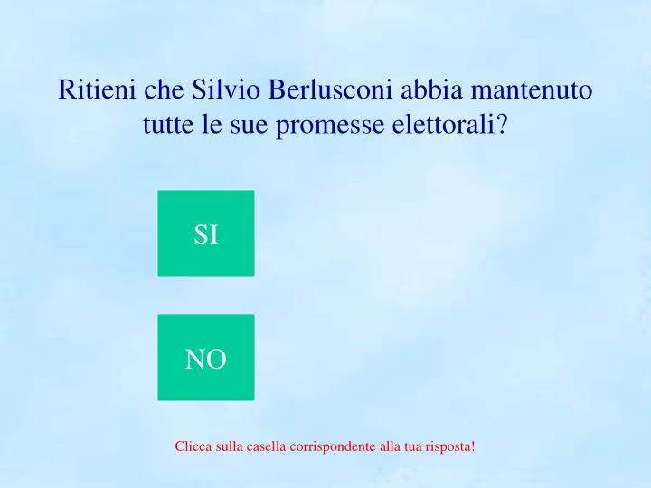 Ritieni che Silvio Berlusconi abbia mantenuto tutte le sue promesse elettorali?