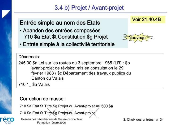 3.4 b) Projet / Avant-projet