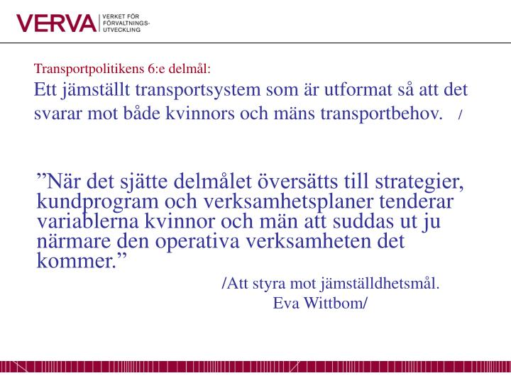 Transportpolitikens 6:e delmål: