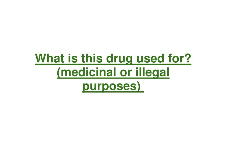 What is this drug used for?