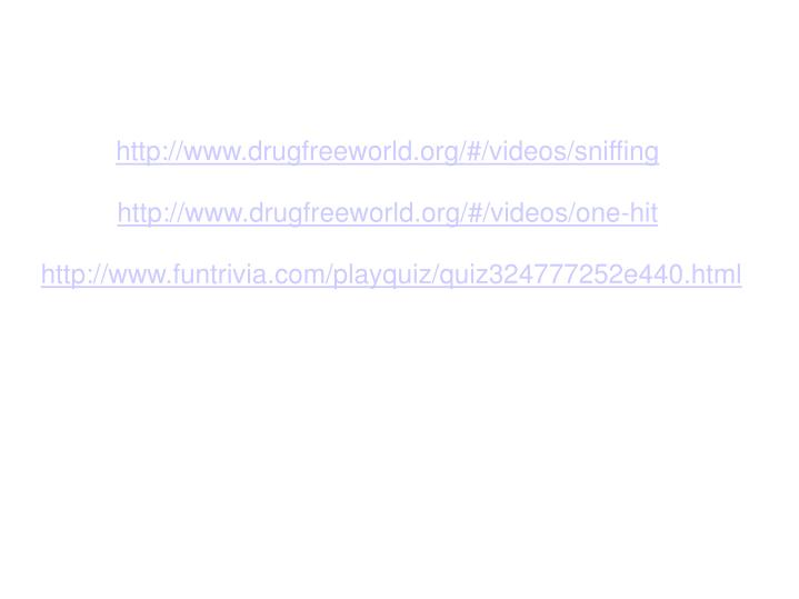 http://www.drugfreeworld.org/#/videos/sniffing