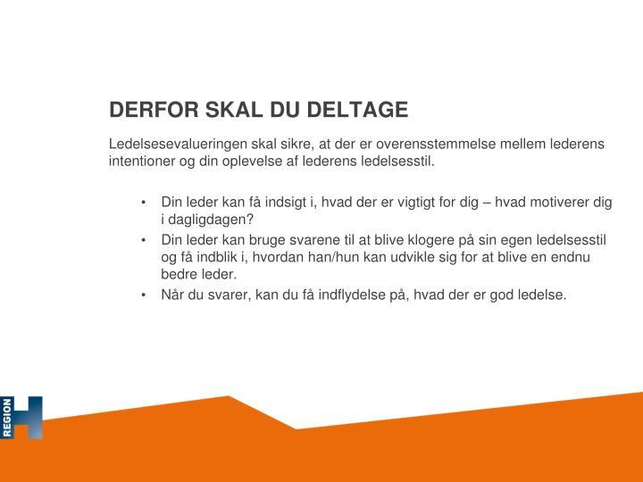 DERFOR SKAL DU DELTAGE