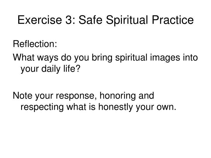 Exercise 3: Safe Spiritual Practice