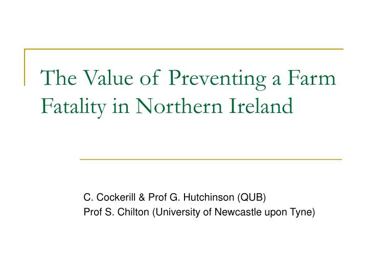 The value of preventing a farm fatality in northern ireland