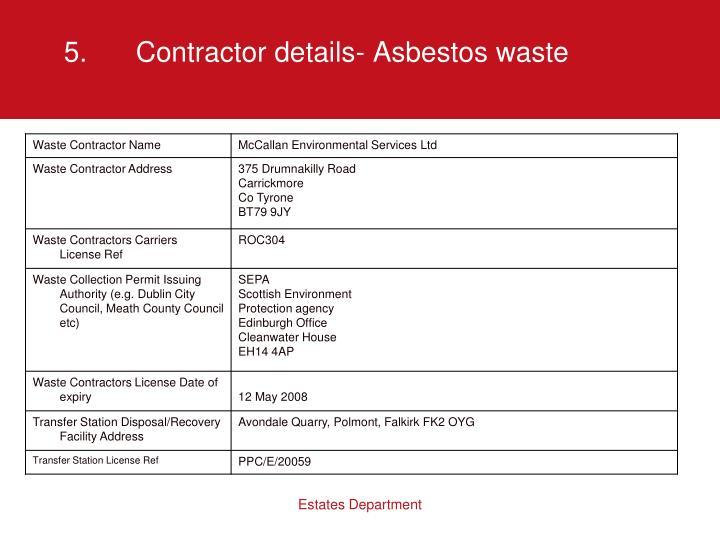 5.Contractor details- Asbestos waste