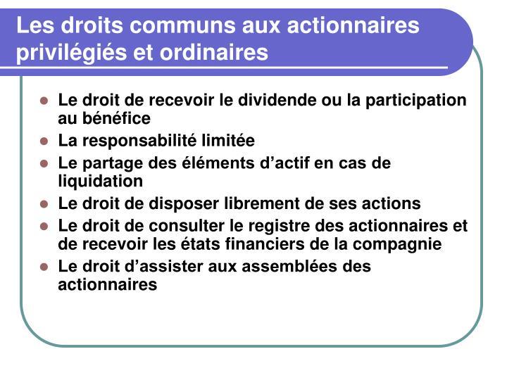 Les droits communs aux actionnaires privilégiés et ordinaires