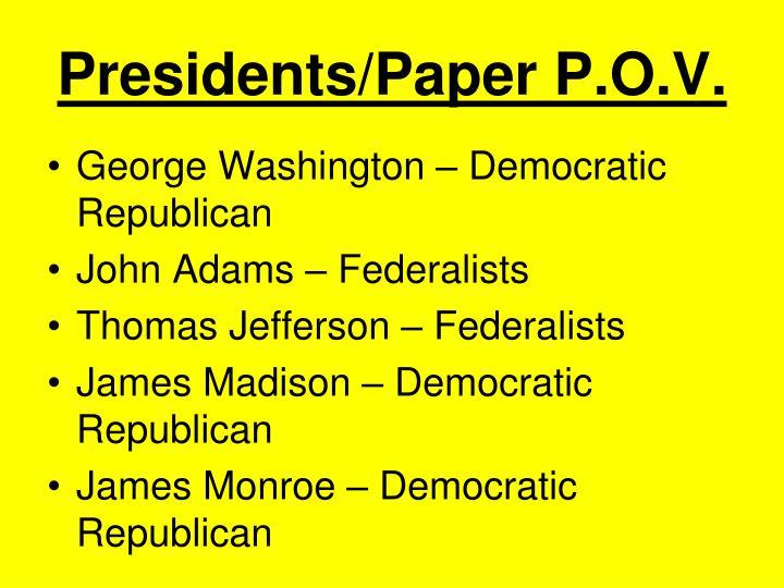 Presidents/Paper P.O.V.
