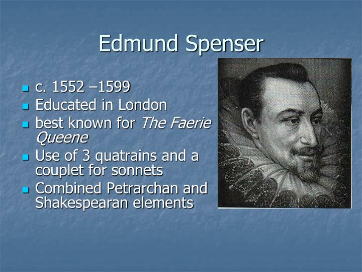 analysis of edmund spensers sonnet 67 Amoretti: sonnet 67 (lyke as a huntsman after weary chace) edmund spenser (1595) hunting imagery dominates sonnet 67 in the first few lines, the hunting simile—lyke as a huntsman—is converted to a metaphor with a pun on the word deare (l 7), and it remains consistent throughout the poem, which continues to play extensively with.