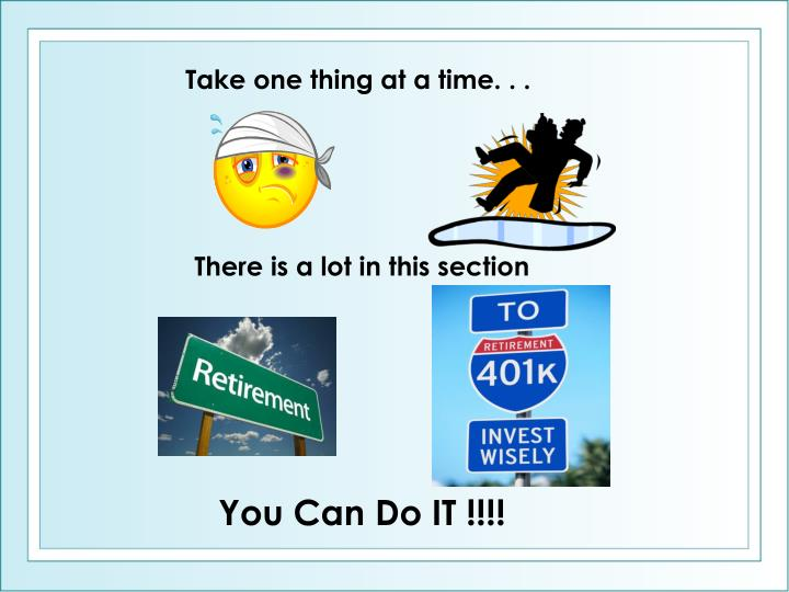 Take one thing at a time. . .
