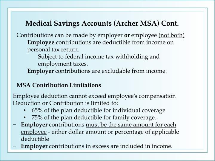 Medical Savings Accounts (Archer MSA) Cont.