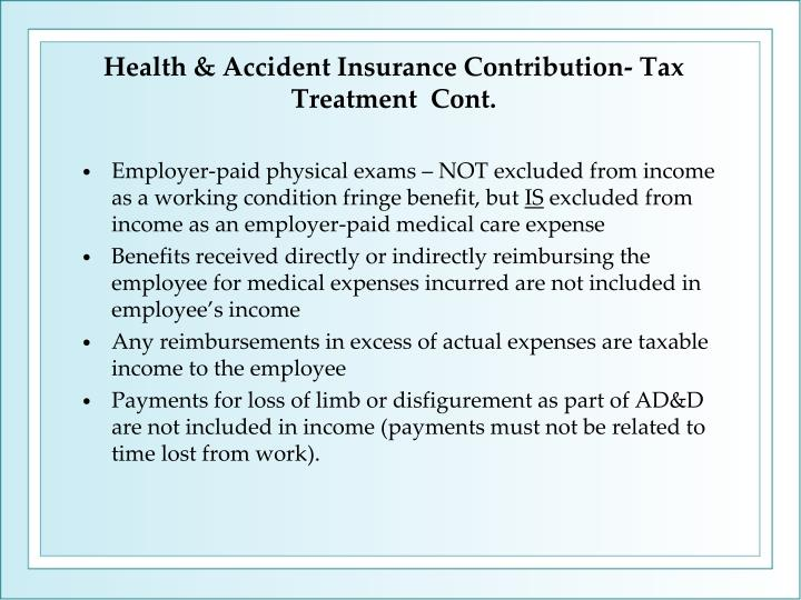 Employer-paid physical exams – NOT excluded from income as a working condition fringe benefit, but