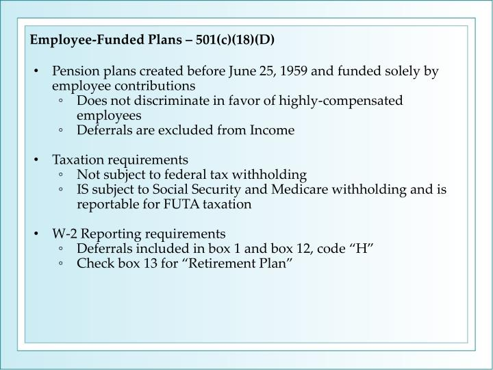 Employee-Funded Plans – 501(c)(18)(D)