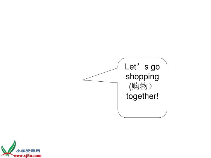 Let's go shopping (