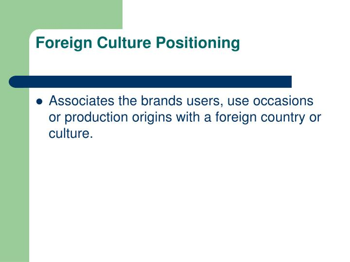 Foreign Culture Positioning