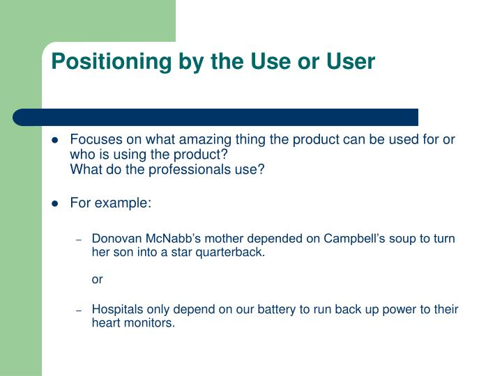 Positioning by the Use or User