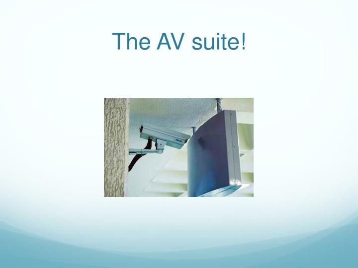 The AV suite!