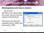 namespaces in script form