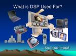 what is dsp used for