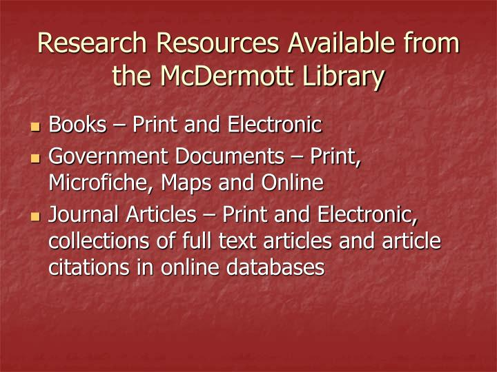 Research resources available from the mcdermott library